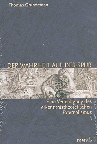 Der Wahrheit auf der Spur: Eine Verteidigung des erkenntnistheoretischen Externalismus