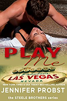 Play Me (the STEELE BROTHERS series Book 2) by [Probst, Jennifer]