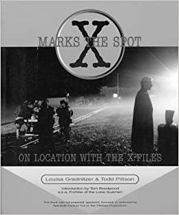 Book X Marks the Spot: On Location With The X-Files (X-Files (Checker Book)) by Louisa Gradnitzer (2002-07-01)