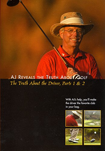 (AJ Reveals The Truth About Golf - The Truth About the Driver, Parts 1 & 2 )