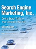 Search Engine Marketing, Inc.: Driving Search Traffic to Your Company's Web Site (IBM Press)