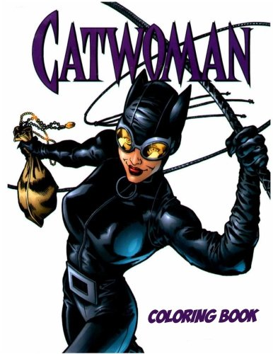 Catwoman Coloring Book: Coloring Book for Kids and Adults, Activity Book, Great Starter Book for Children (Coloring Book for Adults Relaxation and for Kids Ages 4-12) PDF