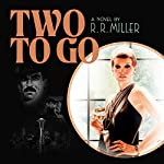 Two to Go: The Life and Times of Anthony James | R. R. Miller