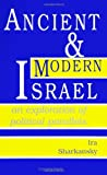 Ancient and Modern Israel : An Exploration of Political Parallels, Sharkansky, Ira, 0791405494