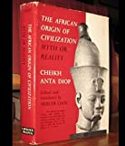 The African origin of civilization myth or reality