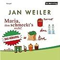 Maria, ihm schmeckt's nicht Hörspiel von Jan Weiler Gesprochen von: Jan Weiler, Konrad Beikircher, Sandra Limoncini