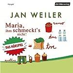 Maria, ihm schmeckt's nicht | Jan Weiler