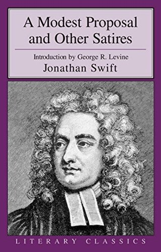 A Modest Proposal and Other Satires (Literary Classics)