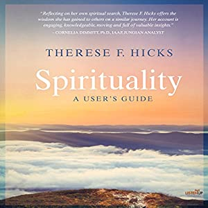 Spirituality: A User's Guide Audiobook