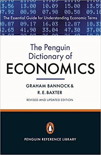 The Penguin Dictionary Of Economics Eighth Edition Bannock Graham Baxter Ronald 9780141045238 Books