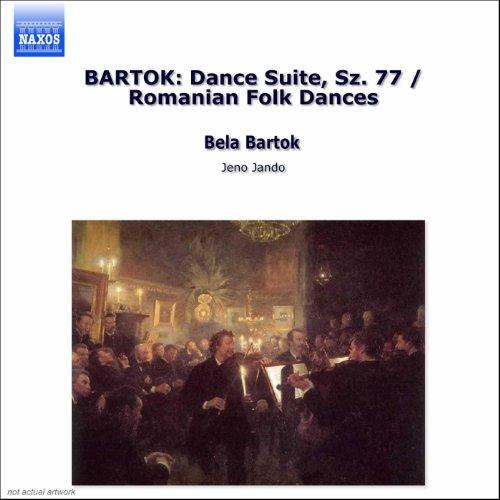 - Bartok: Dance Suite, Sz. 77 / Romanian Folk Dances