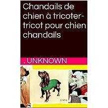 Chandails de chien à tricoter-tricot pour chien chandails (French Edition)