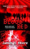 Blood Red, James A. Moore, 0425217590