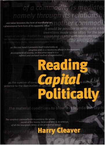By Harry Cleaver - Reading Capital Politically (2nd Edition) (2001-07-16) [Paperback] PDF