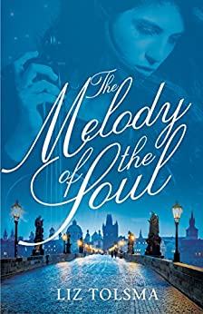 The Melody of the Soul (Music of Hope Book 1) by [Tolsma, Liz]