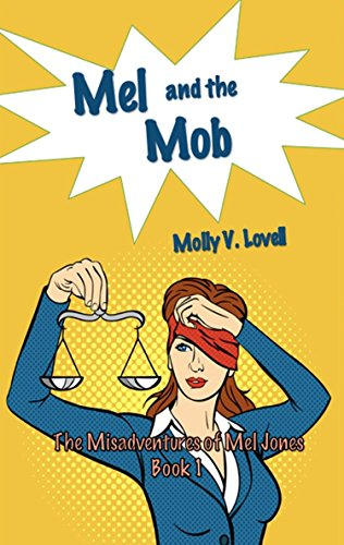 Mel and the Mob (The Misadventures of Mel Jones Book 1) by [Lovell, Molly V.]