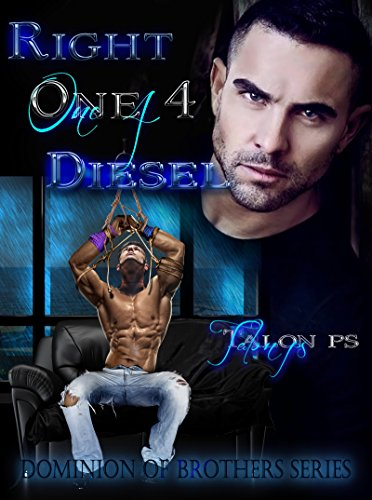RIGHT ONE 4 DIESEL (The Dominion of Brothers Series Book 6) by [Talon P.S.]