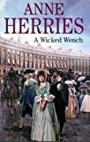A Wicked Wench, Anne Herries, 0727874683