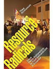 Resource Radicals: From Petro-Nationalism to Post-Extractivism in Ecuador