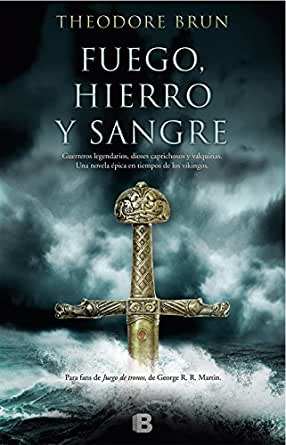 Fuego, hierro y sangre eBook: Brun, Theodore: Amazon.es