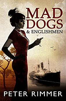 Mad Dogs and Englishmen (The Brigandshaw Chronicles Book 3) by [Rimmer, Peter]