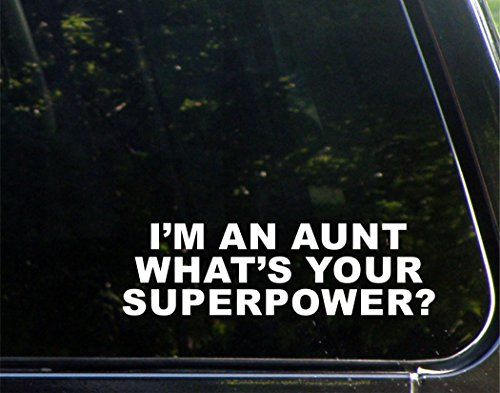 I'm An Aunt What's Your Superpower? - 8-3/4