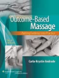 Outcome-Based Massage, Carla-Krystin Andrade, 1451130333