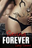 Saving Forever - Part 6: A Romantic-Medical Love Story