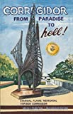 Corregidor, from Paradise, to Hell, Ben D. Waldron and Emily M. Burneson, 141202109X