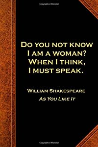 Shakespeare Quote Journal Woman Think Speak: (Notebook, Diary, Blank Book) (Famous Quotes Journals Notebooks Diaries)
