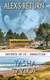 Book cover image for Alex's Return (Secrets Of St. Sebastian Book 1)
