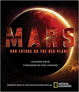 mars our future on the red planet leonard david ron howard amazoncom books
