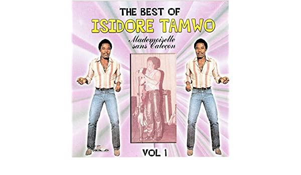 Mademoiselle Sans Calecon by Isidore Tamwo on Amazon Music