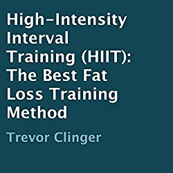 High-Intensity Interval Training (HIIT): The Best Fat Loss Training Method