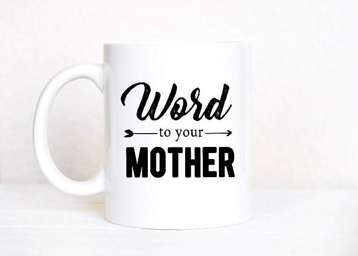 Amazon com: Word to Your Mother Mug, Rap Lyrics Mug