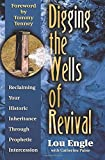 Digging the Wells of Revival: Reclaiming Your Historic Inheritance Through Prophetic Intercession