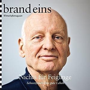 brand eins audio: Das gute Leben Audiomagazin