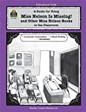 A Guide for Using Miss Nelson Is Missing in the Classroom, Mary Bolte, 1576906418