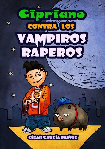 Cipriano contra los vampiros raperos de César García Muñoz