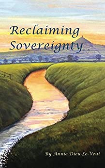 Reclaiming Sovereignty by [Dieu-Le-Veut, Annie]