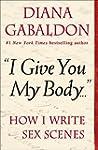 """I Give You My Body . . ."": How I Wri..."