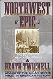 Northwest Epic: The Building of the Alaska Highway