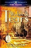 Wishes and Tears, Nancy Loyan, 1440556539