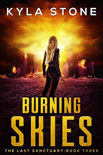 Burning Skies: The Last Sanctuary Book Three by [Stone, Kyla]