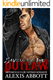 Saved by the Outlaw: A Bad Boy Romance