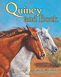 Quincy and Buck (Quincy the Horse Books) by Camille Matthews (2014-03-15)