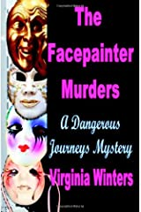 Facepainter Murders: Dangerous Journeys Series, Vol. 2 Paperback