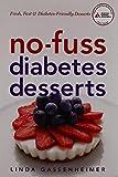 img - for No-Fuss Diabetes Desserts: Fresh, Fast and Diabetes-Friendly Desserts book / textbook / text book