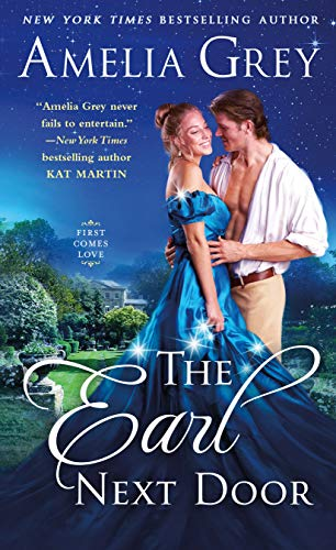 The Earl Next Door (First Comes Love Book 1) by [Grey, Amelia]