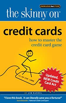 The Skinny On Credit Cards: How to Master the Credit Card Game by [Randel, Jim]